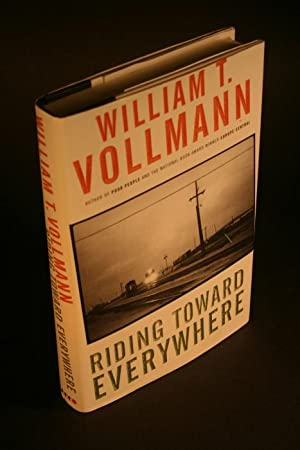 Riding toward everywhere.: Vollmann, William T., 1959-