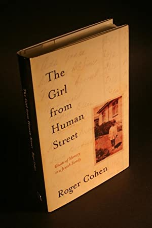 The girl from Human Street. Ghosts of memory in a Jewish family.: Cohen, Roger, 1955-