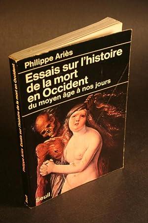 Essais sur l'histoire de la mort en Occident du Moyen-Age à nos jours.: Ariès, Philippe...