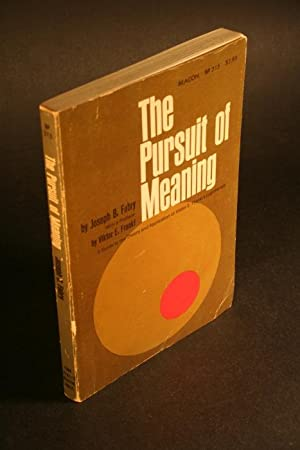The pursuit of meaning. Logotherapy applied to: Fabry, Joseph B.,