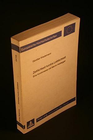 Zeitlichkeit kontra Leiblichkeit : eine Kontroverse mit Martin Heidegger.: Wiedemann, Günther, 1956...