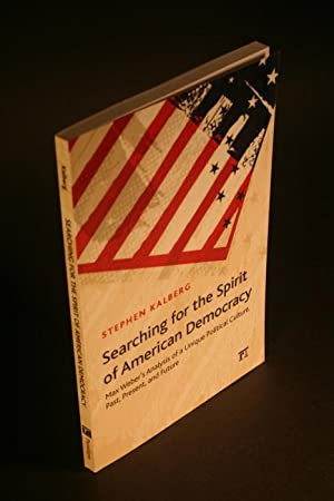 Searching for the spirit of American democracy. Max Weber's analysis of a unique political ...