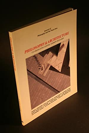 Philosophy & architecture. Journal of philosophy and the visual arts.: Benjamin, Andrew E.