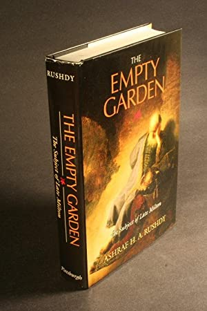 The empty garden : the subject of late Milton: Rushdy, Ashraf H. A., 1961-