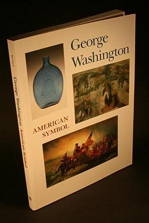 George Washington. American symbol.: Mitnick, Barbara J.