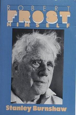 Robert Frost Himself: Burnshaw, Stanley, 1906-2005