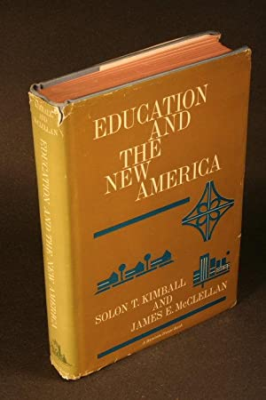 Education and the new America.: McClellan, James Edward,