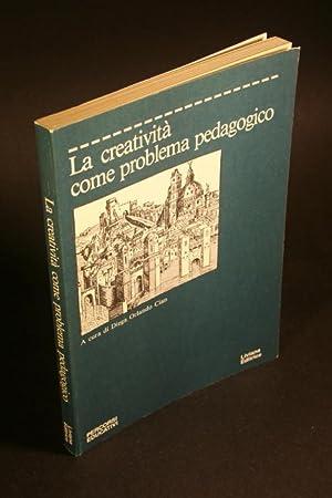 La creativita come problema pedagogico.: Cian, Diega Orlando, ed.