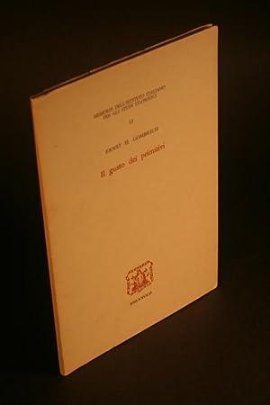 Il gusto dei primitivi: le radici della: Gombrich, E. H.,