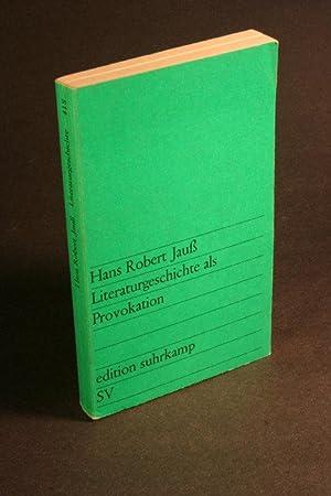 Literaturgeschichte als Provokation.: Jauß, Hans Robert,
