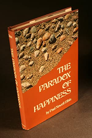 The paradox of happiness.: Elbin, Paul Nowell