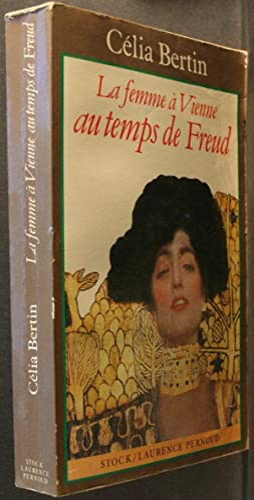 La femme à Vienne au temps de Freud.: Bertin, C�lia, 1921-