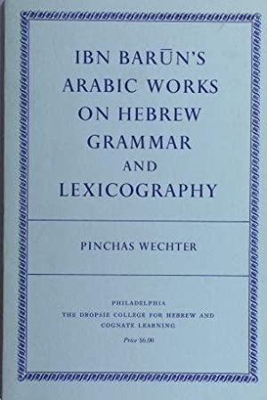 Ibn Barun's Arabic works on Hebrew grammar: Wechter, Pinchas, 1900-1952