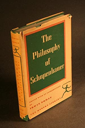 The philosophy of Schopenhauer: Edman, Irwin, 1896-1954,