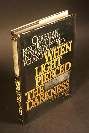 When light pierced the darkness. Christian rescue: Tec, Nechama, 1931-