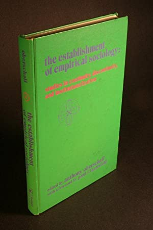The establishment of empirical sociology. Studies in: Oberschall, Anthony, 1936-,