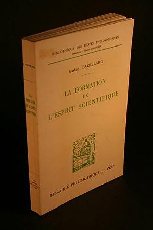 La formation de l'esprit scientifique. Contribution à: Bachelard, Gaston, 1884-1962