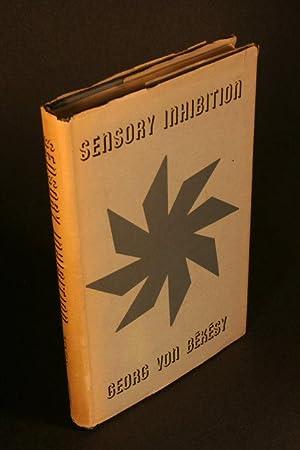Sensory inhibition.: Békésy, Georg von,