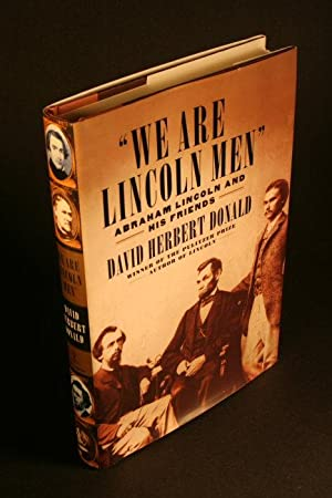 "We are Lincoln men"". Abraham Lincoln and: Donald, David Herbert,"