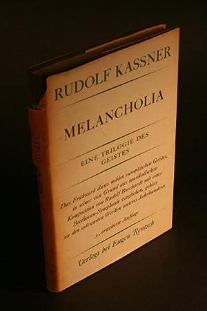 Melancholia. Eine Trilogie des Geistes.: Kassner, Rudolf, 1873-1959