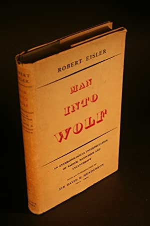 Man into wolf. An anthropological interpretation of: Eisler, Robert, 1882-1949