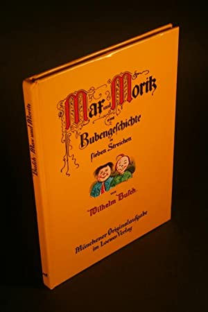 Max und Moritz. Eine Bubengeschichte in sieben: Busch, Wilhelm, 1832-1908