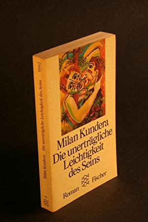 Die unerträgliche Leichtigkeit des Seins.: Kundera, Milan, 1929-