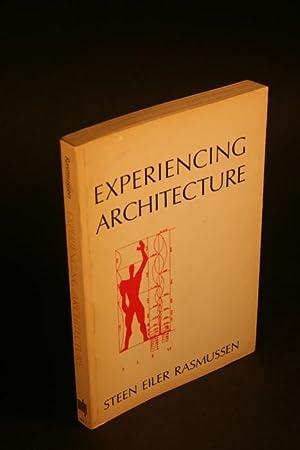 Experiencing architecture.: Rasmussen, Steen Eiler,