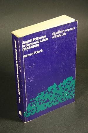 Jewish folkways in Germanic lands (1648-1806). Studies: Pollack, Herman, 1907-1985
