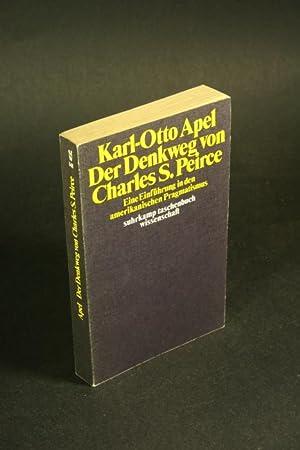 Der Denkweg von Charles Sanders Peirce. Eine: Apel, Karl-Otto, 1922-