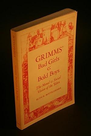 Grimms' bad girls & bold boys. The: Bottigheimer, Ruth B.,