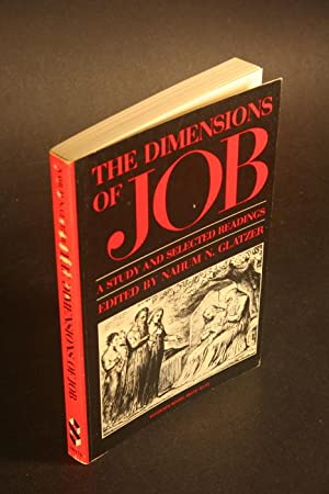 The dimensions of Job. A study and: Glatzer, Nahum N.,