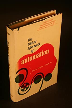 The ethical aftermath of automation.: Quinn, Francis X.,