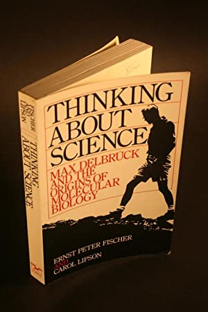 Thinking about science: Max Delbrück and the: Fischer, Ernst Peter