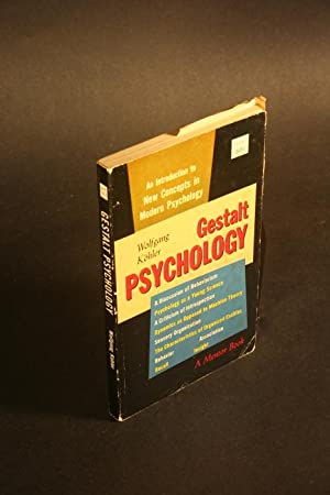 Gestalt Psychology. An Introduction to New Concepts: Köhler, Wolfgang, 1887-1967