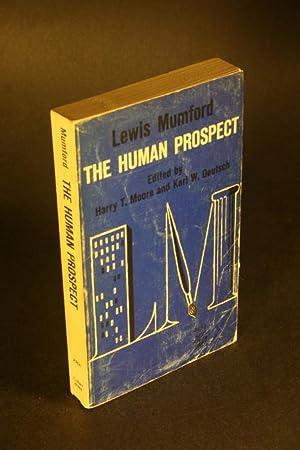 The Human Prospect.: Mumford, Lewis, 1895-1990