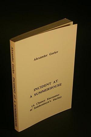 Incident at a summerhouse. (A chance encounter: Gorlov, Alexander, 1931-