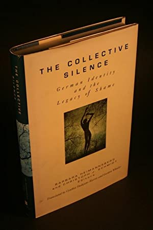 The collective silence : German identity and: Heimannsberg, Barbara /
