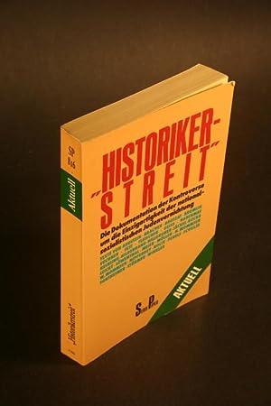 Historikerstreit. Die Dokumentation der Kontroverse um die: Augstein, Rudolf, 1923-2001,