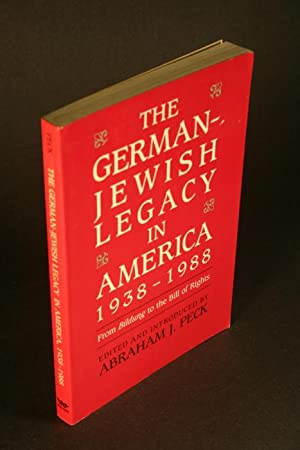 The German-Jewish legacy in America, 1938-1988: from: Peck, Abraham J.,