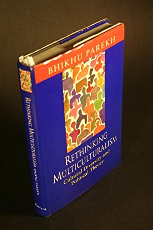 Rethinking multiculturalism. Cultural diversity and political theory.: Parekh, Bhikhu C.,