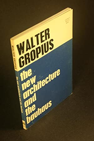 The new architecture and the Bauhaus.: Gropius, Walter, 1883-1969