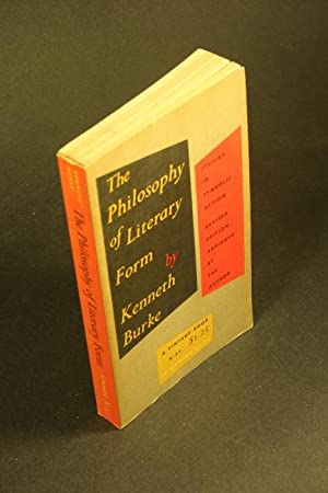 The philosophy of the literary form: studies: Burke, Kenneth, 1897-1993
