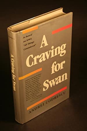 A craving for swan.: Codrescu, Andrei, 1946-