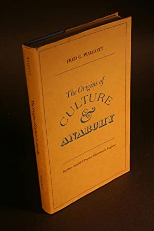 The origins of culture & anarchy: Matthew Arnold & popular education in England: Walcott, ...