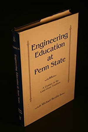 Engineering education at Penn State: a century in the land-grant tradition.: Bezilla, Michael