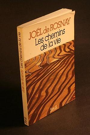 Les chemins de la vie.: Rosnay, Joël de