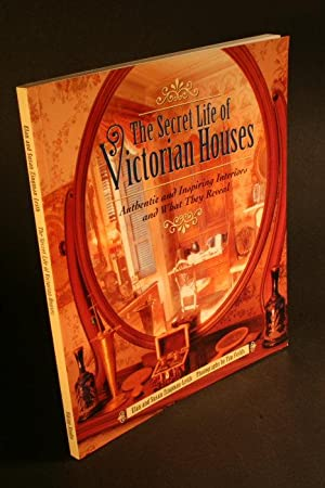 The Secret Life of Victorian Houses. Authentic and Inspiring Interiors and What They Reveal: ...