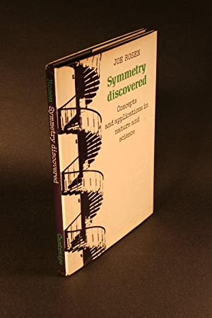 Symmetry discovered : concepts and applications in nature and science: Rosen, Joe