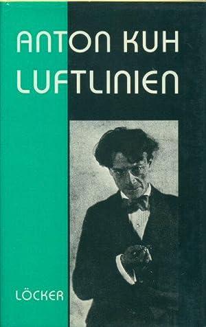 Luftlinien : Feuilletons, Essays und Publizistik: Kuh, Anton, 1890-1941